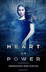 Heart of Power: Erwachen der Sirene: Ein romantischer Fantasyroman mit einem Spritzer Magie