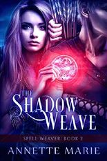 The Shadow Weave (Spell Weaver Book 2)