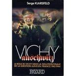 Vichy-Auschwitz. Le rôle de Vichy dans la solution finale de la question juive, Tome 2, 1943-1944