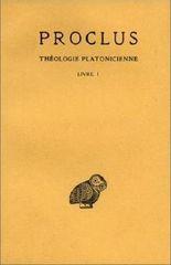 Proclus, Theologie Platonicienne: Tome I: Introduction. - Livre I.: 1 (Collection Des Universites de France Serie Grecque)