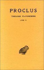 Proclus, Theologie Platonicienne: Tome IV: Livre IV.: 4 (Collection Des Universites de France Serie Grecque)