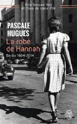 La robe de Hannah : Berlin 1904-2014