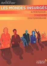 Les Mondes insurgés - Altermanuel d'histoire contemporaine