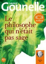 Le philosophe qui n'était pas sage: Livre audio 1 CD MP3 - 598 Mo