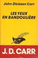 LES YEUX EN BANDOULIERE