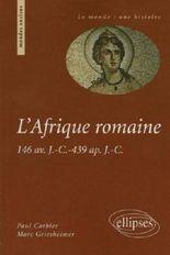 L'Afrique romaine : 146 av. J.-C. - 439 ap. J.-C.