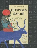 Le papyrus sacré : Découvre le secret des hiéroglyphes