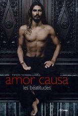 Amor causa : les béatitudes (Ancien prix Editeur : 32 Euros)