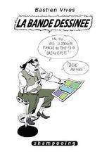 Bastien Vivès T06: La bande dessinée