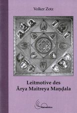 Leitmotive des Arya Maitreya Mandala