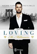 Loving Mr. Millionaire (Mr. Millionaire Serie 2)