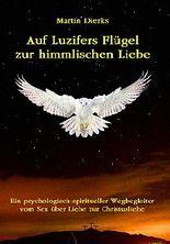 Auf Luzifers Flügel zur himmlischen Liebe