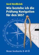 Wie bestehe ich die Prüfung Navigation für den SKS?