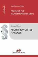 Das juristische Tabellenbuch für die Prüfung zur Industriemeisterin (IHK) / zum Industriemeister (IHK)