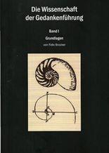 Die Wissenschaft der Gedankenführung: Band 1 - Grundlagen