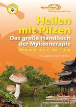 Heilen mit Pilzen - Das große Handbuch der Mykotherapie