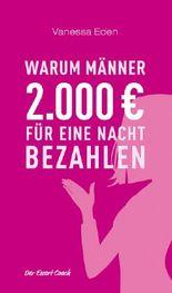 Warum Männer 2000 Euro für eine Nacht bezahlen