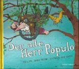 Der alte Herr Populo träumt vom Fliegen