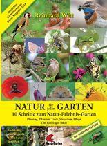 Natur für jeden Garten. 10 Schritte zum Natur-Erlebnis-Garten. Das Einsteigerbuch.