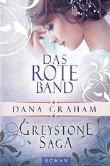 Greystone Saga 2: Das rote Band (Historischer Liebesroman)