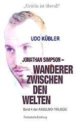 """Jonathan Simpson - Wanderer zwischen den Welten (""""ANSELMO-TRILOGIE"""" 4)"""