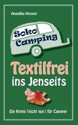 Soko Camping - Textilfrei ins Jenseits