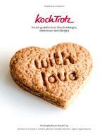 KochTrotz - Kreativ genießen trotz Einschränkungen, Intoleranzen und Allergien
