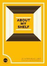 About My Shelf. 20 Interviews über Platten- & Bücherregale.