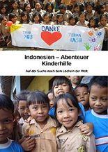 Indonesien - Abenteuer Kinderhilfe