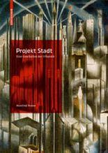 Projekt Stadt: Eine Geschichte der  Urbanität