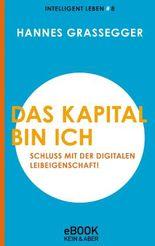Das Kapital bin ich: Schluss mit der Digitalen Leibeigenschaft!  Intelligent leben 8