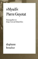 »Myself«. Pierre Guyotat