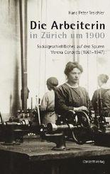 Die Arbeiterin in Zürich um 1900
