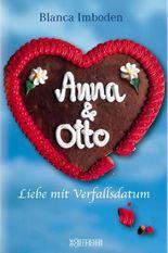 Anna & Otto: Liebe mit Verfallsdatum