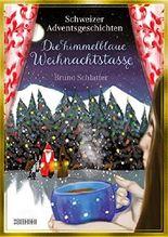 Die himmelblaue Weihnachtstasse: Schweizer Adventsgeschichten (German Edition)