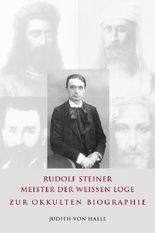 Rudolf Steiner – Meister der weißen Loge