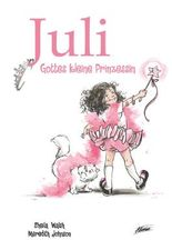 Juli – Gottes kleine Prinzessin