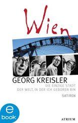 Wien: Die einzige Stadt der Welt, in der ich geboren bin Satiren