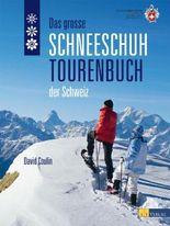 Das grosse Schneeschuhtourenbuch der Schweiz