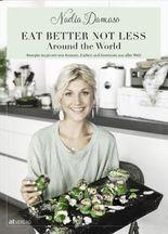 EAT BETTER NOT LESS - Around the World