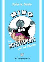 MiNO - Das Hotelgespenst von Val Sinestra
