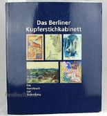 Das Berliner Kupferstichkabinett: Ein Handbuch Zur Sammlung (Staatliche Museen zu Berlin, Preussischer Kulturbesitz)