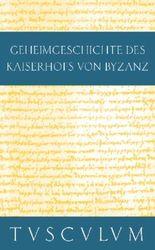 Anekdota / Geheimgeschichte des Kaiserhofs von Byzanz
