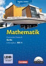Bigalke/Köhler: Mathematik Sekundarstufe II - Berlin - Neubearbeitung / Leistungskurs MA-4 - Qualifikationsphase - Schülerbuch mit CD-ROM
