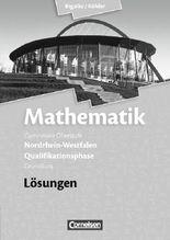 Bigalke/Köhler: Mathematik Sekundarstufe II - Nordrhein-Westfalen - Neue Ausgabe 2014 / Qualifikationsphase für den Grundkurs - Lösungen zum Schülerbuch