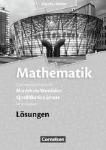 Bigalke/Köhler: Mathematik Sekundarstufe II - Nordrhein-Westfalen - Neue Ausgabe 2014 / Qualifikationsphase für den Leistungskurs - Lösungen zum Schülerbuch