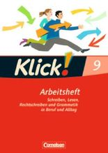 Klick! Deutsch - Westliche Bundesländer: 9. Schuljahr - Schreiben, Lesen, Rechtschreiben und Grammatik in Beruf und Alltag: Arbeitsheft mit Lösungen