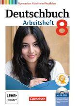 Deutschbuch - Gymnasium Nordrhein-Westfalen / 8. Schuljahr - Arbeitsheft mit Lösungen und Übungs-CD-ROM