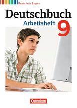Deutschbuch - Realschule Bayern / 9. Jahrgangsstufe - Arbeitsheft mit Lösungen