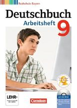 Deutschbuch - Realschule Bayern / 9. Jahrgangsstufe - Arbeitsheft mit Lösungen und Übungs-CD-ROM
